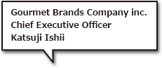 Gourmet Brands Company inc. Chief Executive Officer Katsuji Ishii